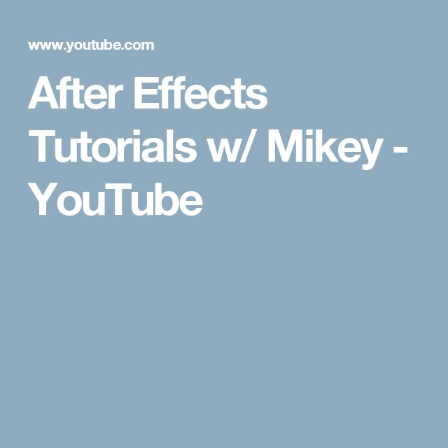 After Effects Tutorials w/ Mikey - YouTube