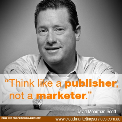Love, love, love David Meerman Scott.  He is the person responsible for my obsession with inbound marketing.