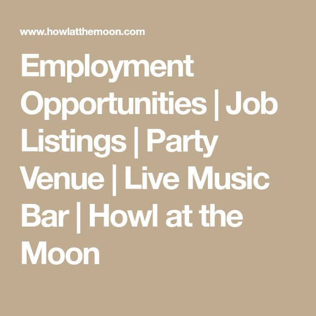 Employment Opportunities | Job Listings | Party Venue | Live Music Bar | Howl at the Moon