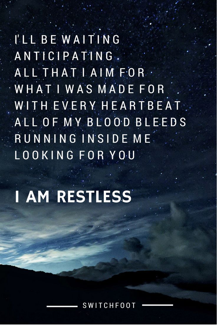 Restless - Switchfoot My all time favorite song by them. (though Sing it Out it…