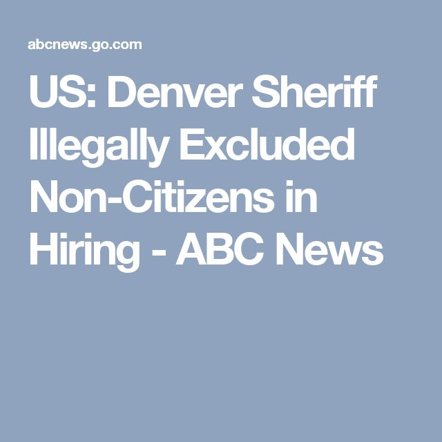 US: Denver Sheriff Illegally Excluded Non-Citizens in Hiring - ABC News