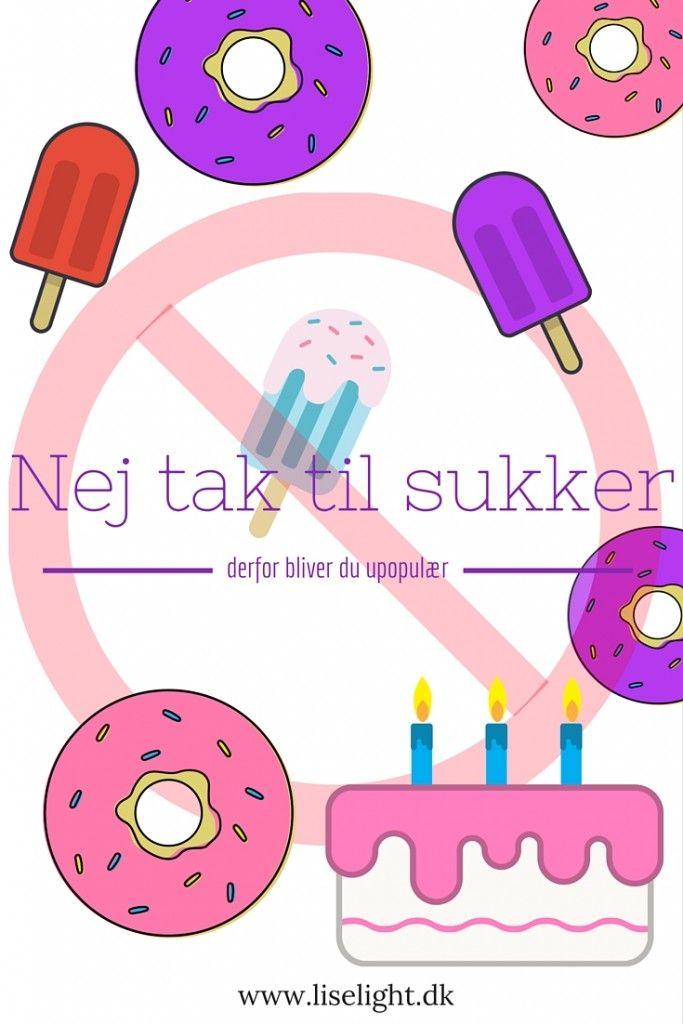 Nej tak til sukker: Derfor bliver du upopulær