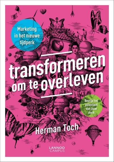 Transformeren om te overleven - Herman Troch   Lannoo  Marketing in het nieuwe tijdperk
