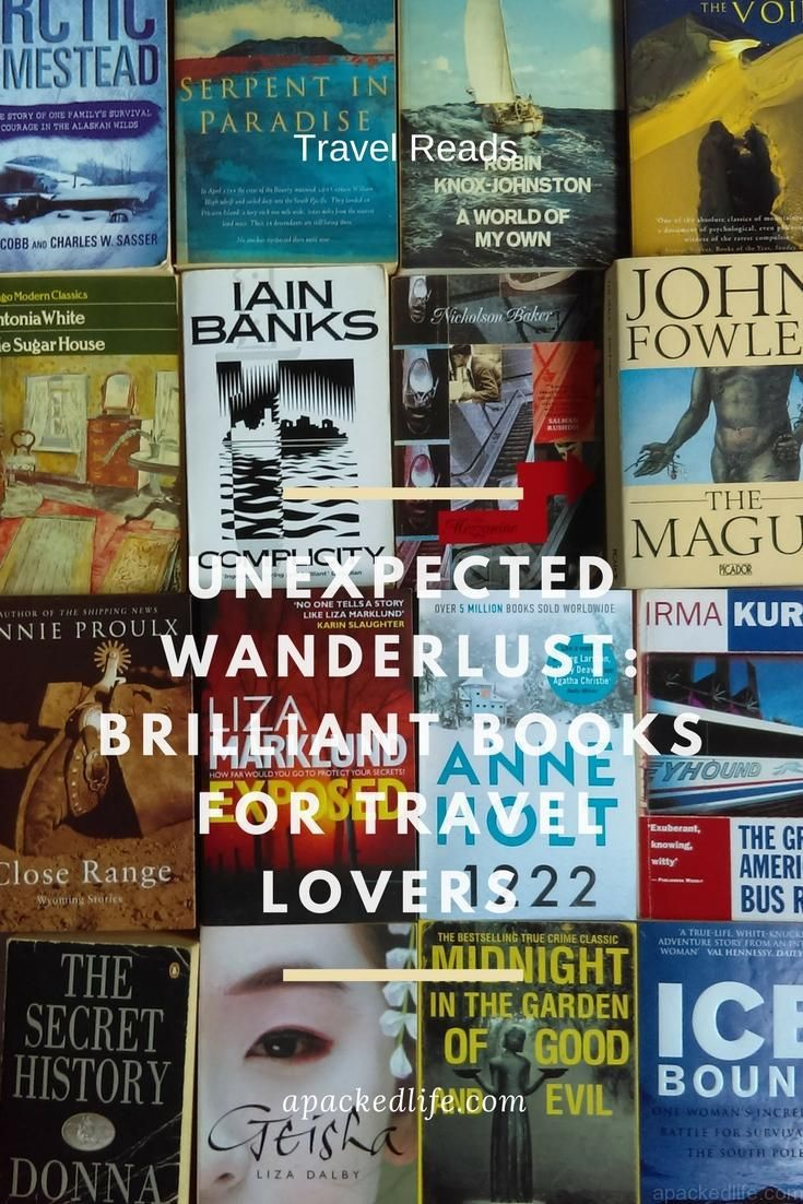 Unexpected Wanderlust: Brilliant Books For Travel Lovers - escape your surroundings with this selection of fiction and non-fiction #bookfortravel