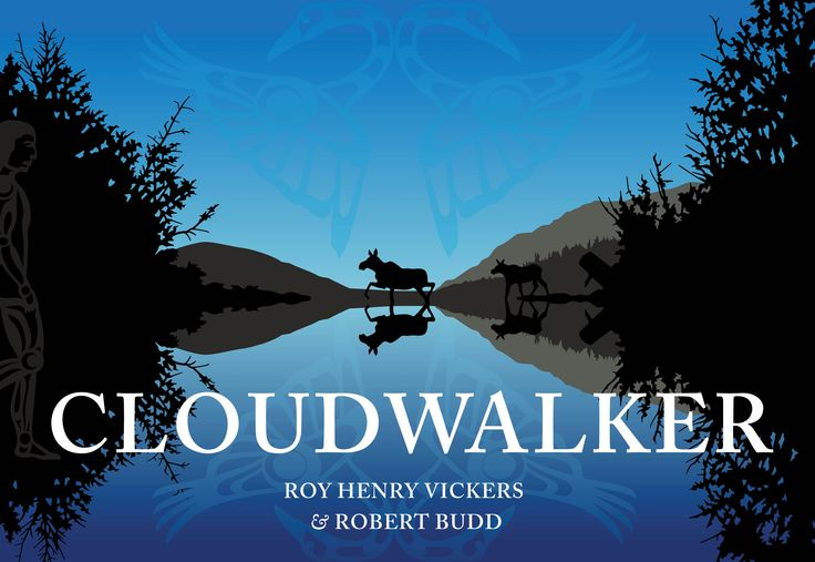 The book Cloudwalker. A legend of the formation of the Skeena, Nass, and Stikine rivers by RHV & Lucky Budd