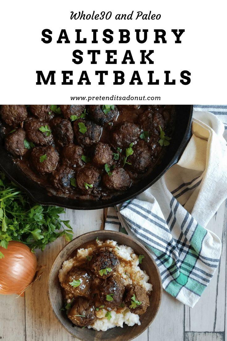 Whole30 and Paleo Salisbury Steak  Meatballs.