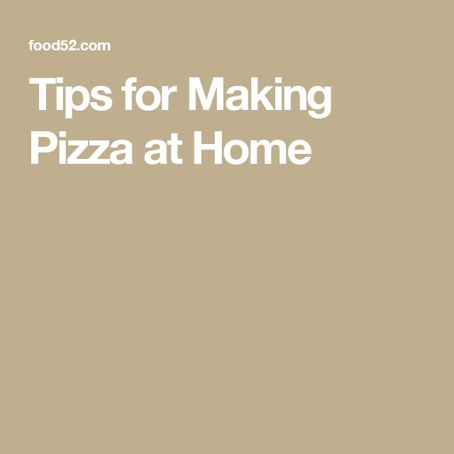 Tips for Making Pizza at Home