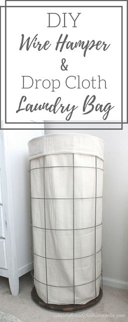 Simply Beautiful By Angela: DIY Wire Hamper and Drop Cloth Laundry Bag. Industrial Farmhouse Style Hamper