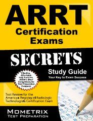Secrets of the ARRT Certification Exams Study Guide