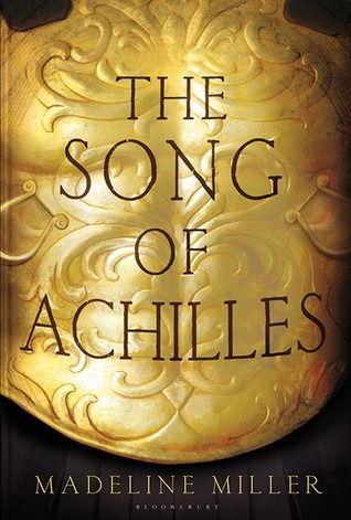 Book Review: THE SONG OF ACHILLES by Madeline Miller | ★★★★★ | This book will break you. (In a good way.)
