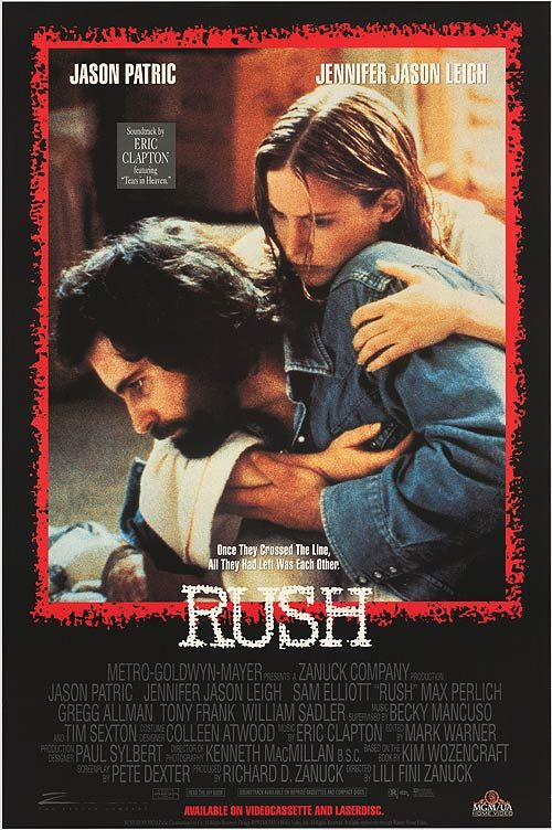 Rush, 1991 with Jason Patric and Jennifer Jason Leigh