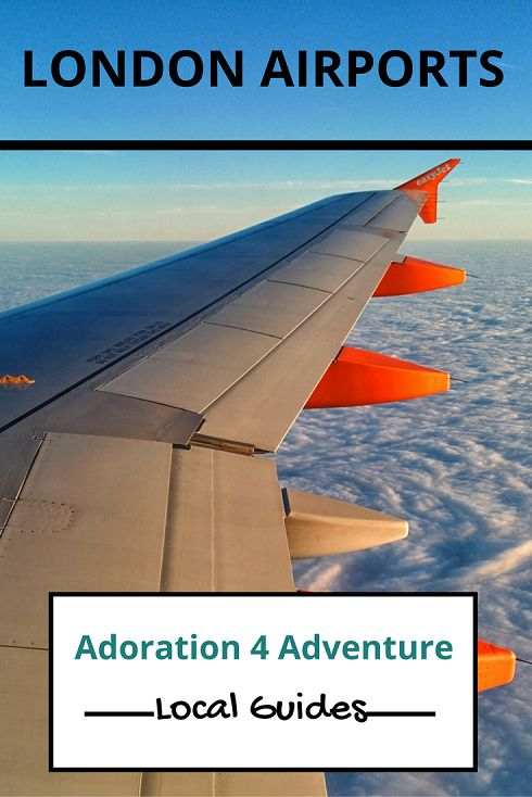 Adoration 4 adventure's local guide for visitor's to London Airports including hacks for eating on a budget, parking and getting through security quickly.