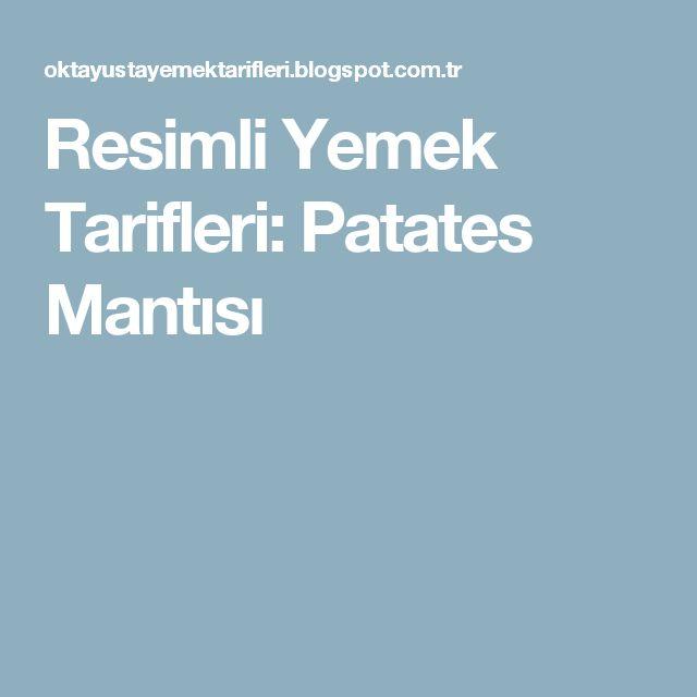 Resimli Yemek Tarifleri: Patates Mantısı