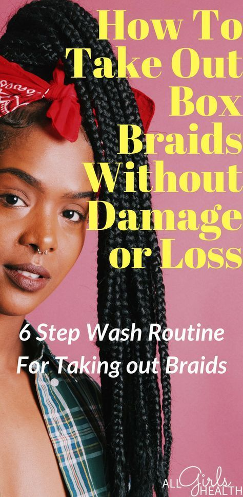 Taking Out Box Braids: 6 Step Wash Routine For Taking Out Braids
