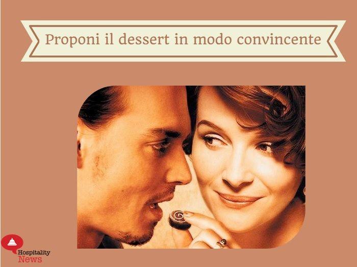 Consigli per vendere il dessert al ristorante #10 Proponi il dessert in modo convincente! #food #restaurantmarketing www.hospitalityne...