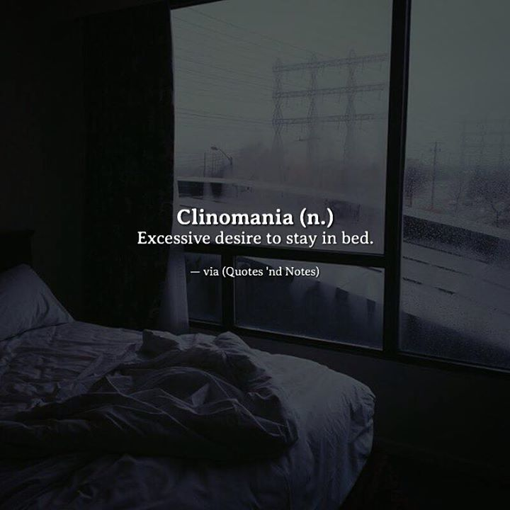 Clinomania (n.) Excessive desire to stay in bed. —via http://ift.tt/2eY7hg4