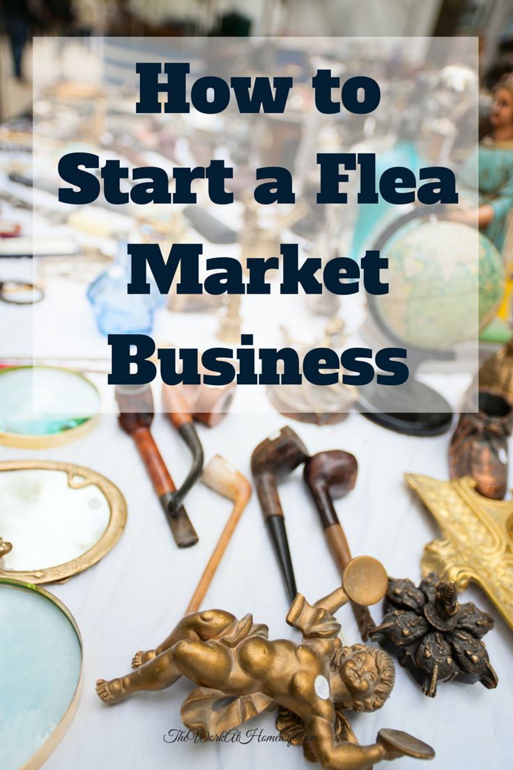 How to Start a Flea Market Business