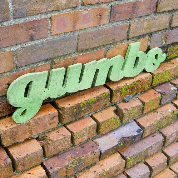 Gumbo Southern Sign Kitchen Cooking Sign by SlippinSouthern, $42.00 Oh like this one too.