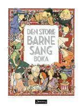 Den store barnesangboka - Astrid Holen Harald Nordberg