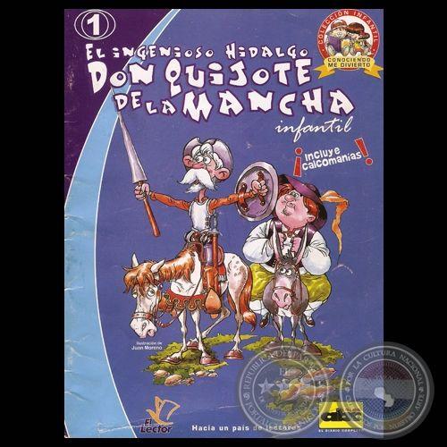 EL INGENIOSO HIDALGO DON QUIJOTE DE LA MANCHA - Ilustración: JUAN MORENO - Adaptación infantil: RAÚL SILVA ALONSO