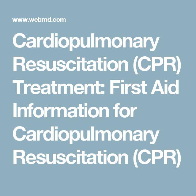 Cardiopulmonary Resuscitation (CPR) Treatment: First Aid Information for Cardiopulmonary Resuscitation (CPR)