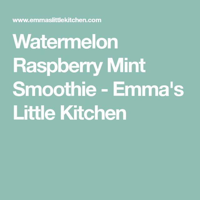 Watermelon Raspberry Mint Smoothie - Emma's Little Kitchen