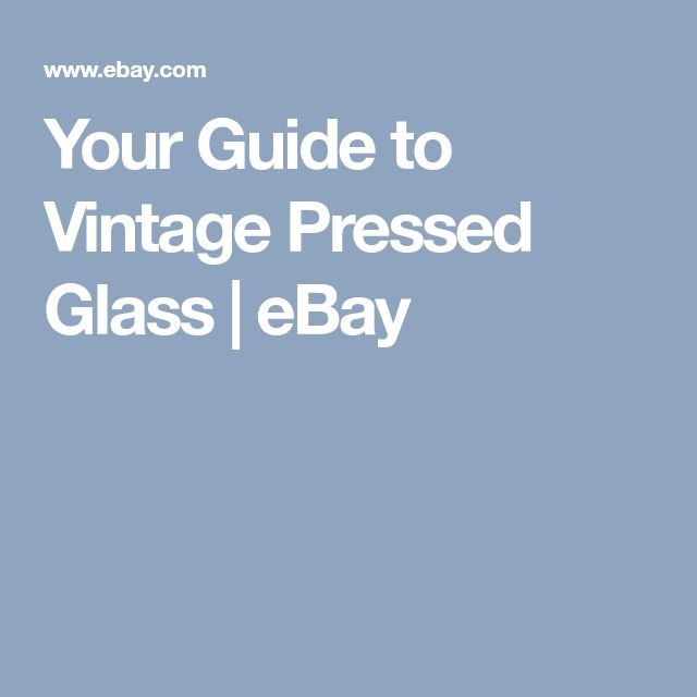 Your Guide to Vintage Pressed Glass | eBay