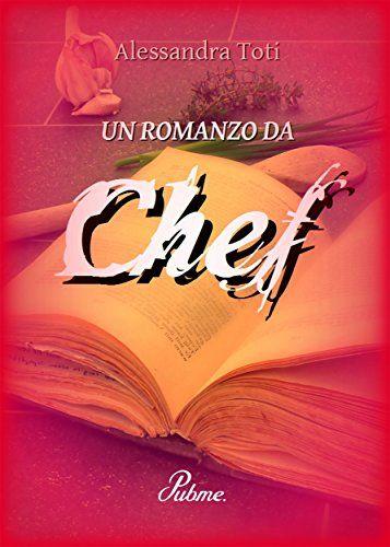 Un romanzo da Chef di Alessandra Toti https://www.amazon.it/dp/B06XCW3V3Y/ref=cm_sw_r_pi_dp_x_Wge3ybFPHHR2B