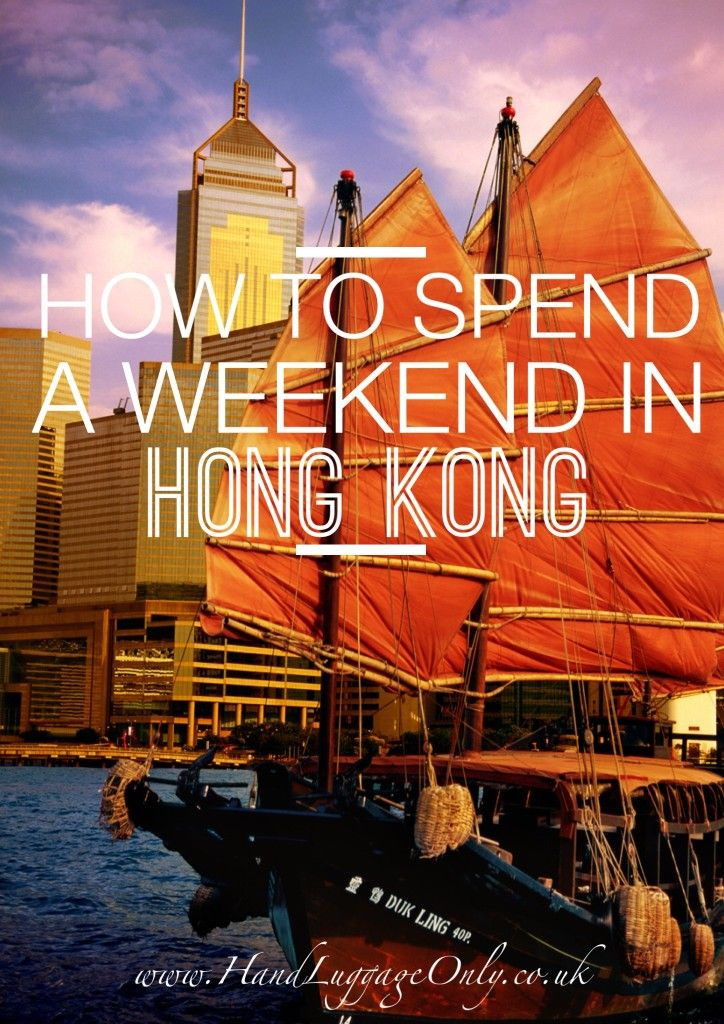How To Spend A Weekend In Hong Kong