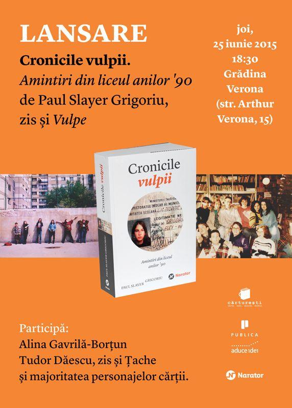 Lansarea cărții Cronicile vulpii. Amintiri din liceul anilor '90 - de Paul Slayer Grigoriu