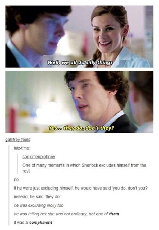 I swear he loves her in a way only he can. Sherlolly all the way!