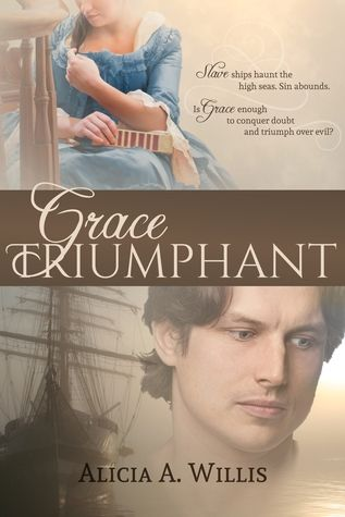 Grace Triumphant: A Tale of the Slave Trade by Alicia A. Willis | November 2015