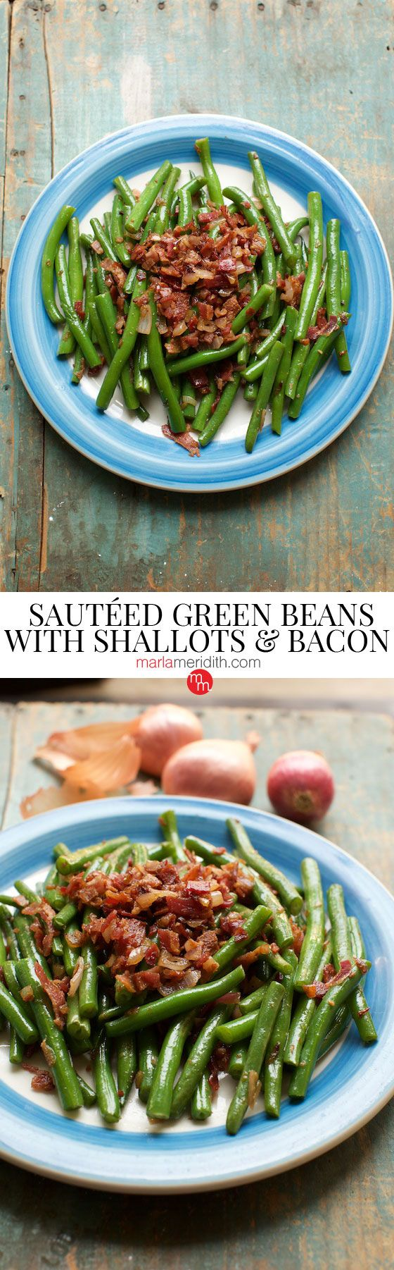 Sautéed Green Beans with Shallots & Bacon will be the hit at your holiday table! MarlaMeridith.com #recipe #bacon #greenbeans