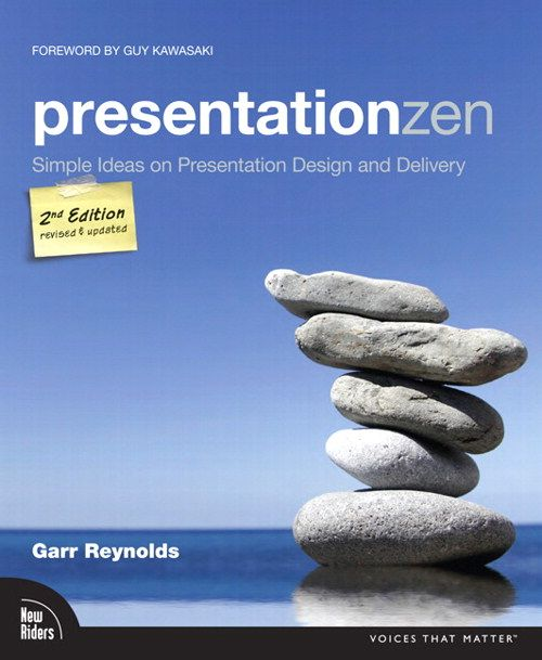 Presentation Zen: Simple Ideas on Presentation Design and Delivery, 2nd Edition     By Garr Reynolds