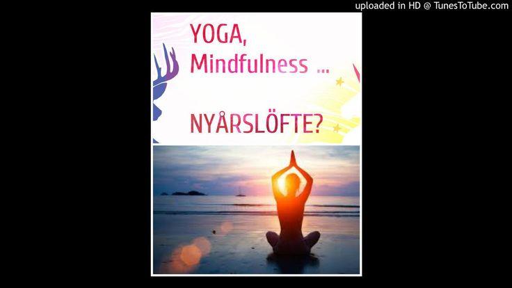 Är du sugen att börja med Qigong, Yoga, Mindfulness? Lyssna. Nyårslöfte 2017- Yoga Mindfulness..