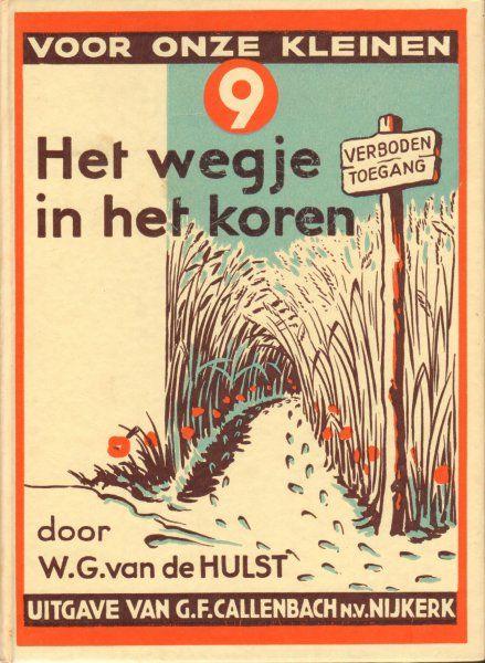 Boekwinkeltjes.nl - Het Wegje in het Koren , Serie Voor Onze Kleinen 09 , 48 pag