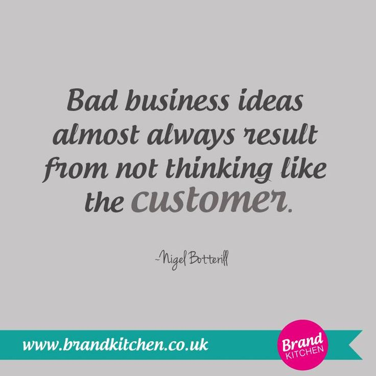 """""""Bad business ideas almost always result from not thinking like the #customer."""" ~Nigel Botterill... #business #idea #marketing #sales #strategy... P.S. Are you thinking about starting a business of your own? Find out what you need to do... Go to my website :)"""