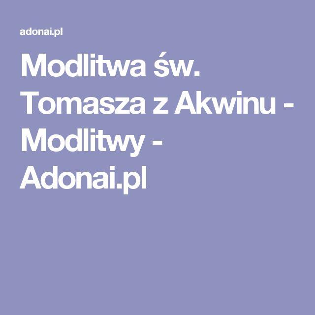 Modlitwa św. Tomasza z Akwinu - Modlitwy - Adonai.pl