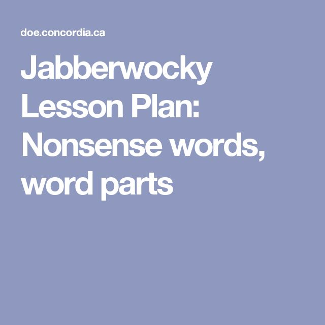 Jabberwocky Lesson Plan: Nonsense words, word parts