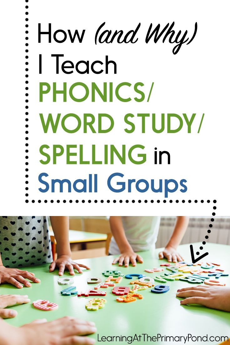 How And Why I Teach Phonics Word Study Spelling In Small
