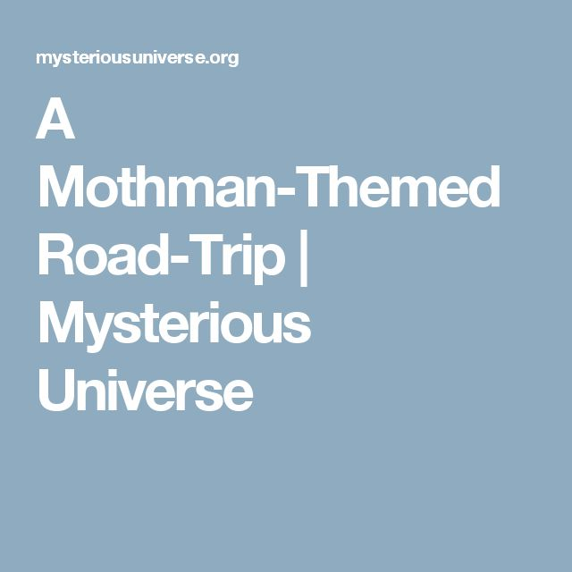 A Mothman-Themed Road-Trip | Mysterious Universe