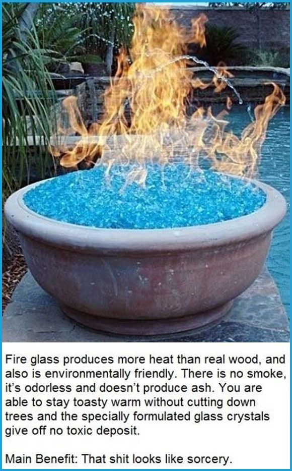 You can use fire glass instead of wood for your backyard fire pit.                                                                                                                                                                                 More