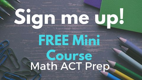 7-Day FREE Math ACT Prep Course - learnmathwithme.com