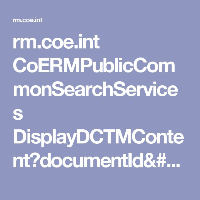 rm.coe.int CoERMPublicCommonSearchServices DisplayDCTMContent?documentId=090000168045bb52