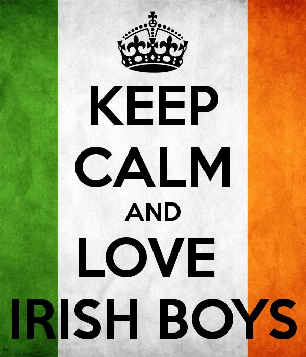 KEEP CALM AND LOVE  IRISH BOYS