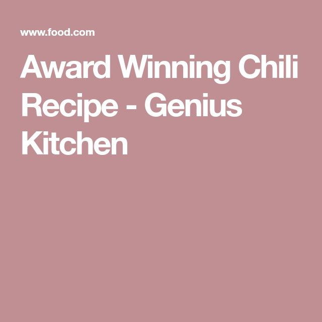 Award Winning Chili Recipe - Genius Kitchen
