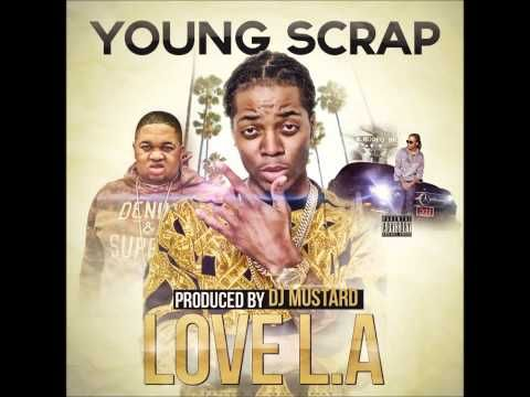 "JESSIE SPENCER: Young Scrap (@youngscrap) featuring DJ Mustard - ""Love L.A."" (Produced By DJ Mustard)"