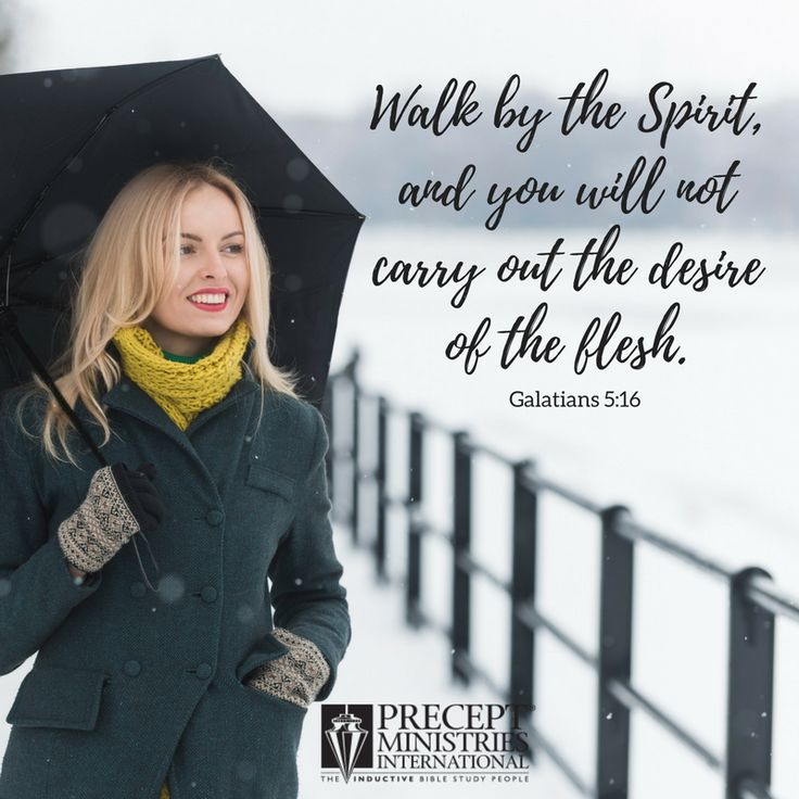 """I say then: Walk in the Spirit, and you shall not fulfill the lust of the flesh."" ‭‭Galatians‬ ‭5:16‬ ‭NKJV‬‬"