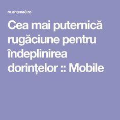Cea mai puternică rugăciune pentru îndeplinirea dorințelor :: Mobile