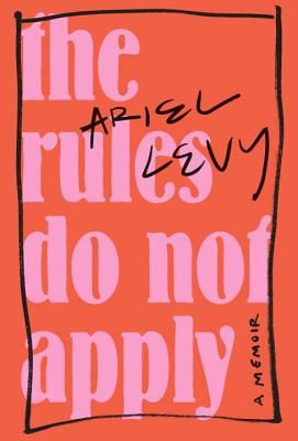 The Rules Do Not Apply: A Memoir (Hardcover) | Alexander Book Company